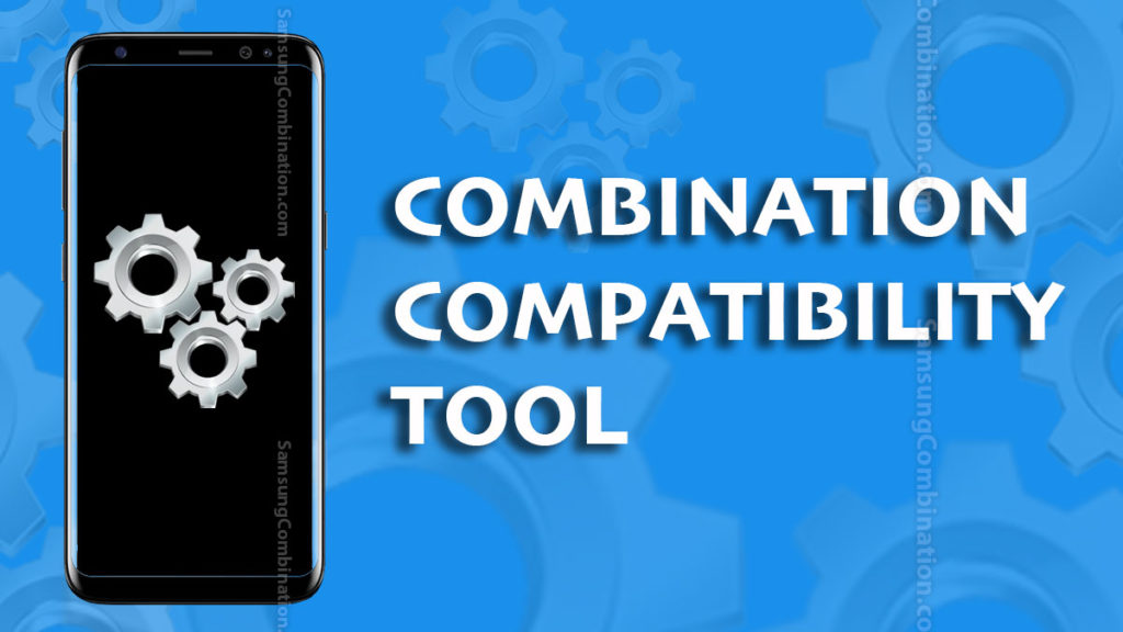 how to check samsung combination file compatibility