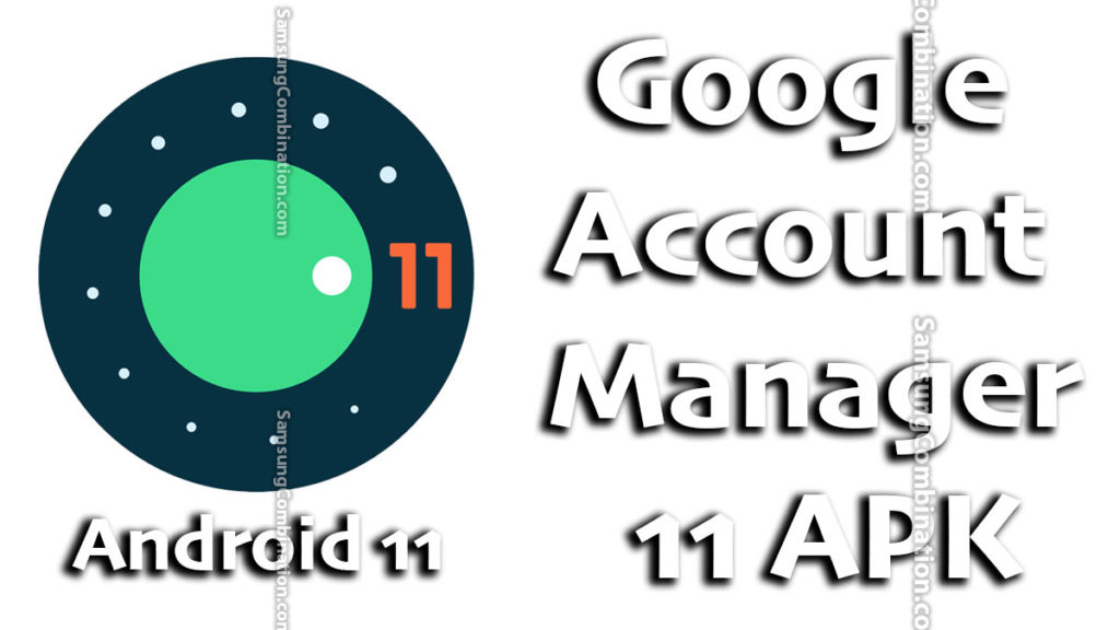 free download google account manager 11 apk