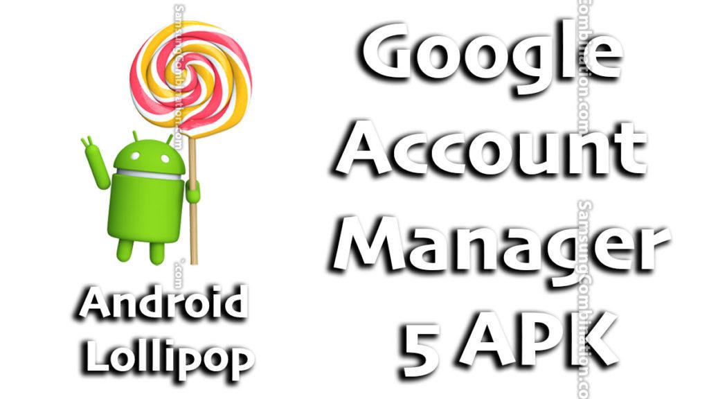 free download google account manager 5.0 apk 5.0.1 apk 5.1 apk