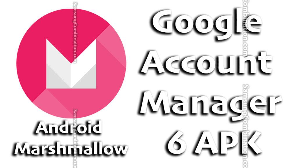 free download google account manager 6.0 apk 6.0.1 apk 6.1 apk