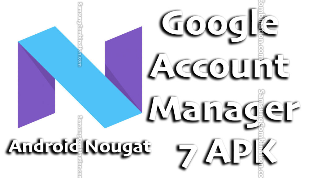free download google account manager 7.0 apk 7.1.1 apk