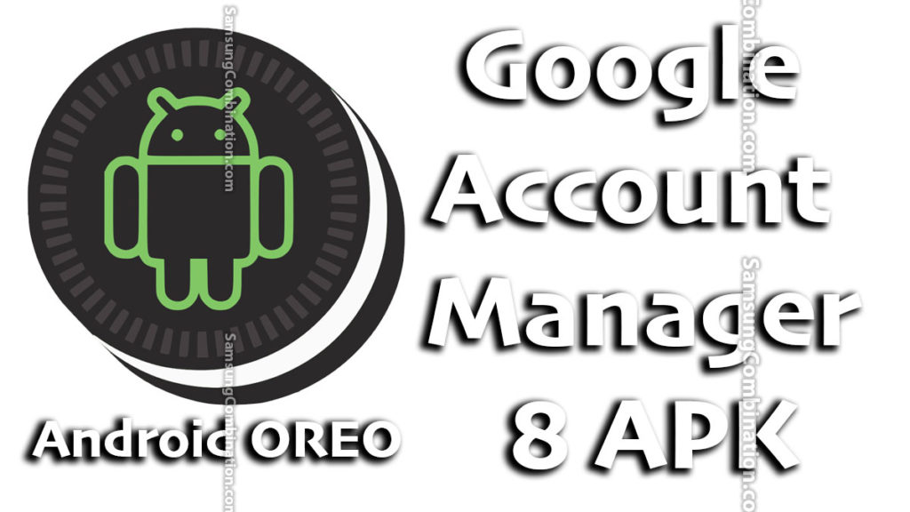 free download google account manager 8.0 apk 8.1.0